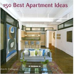 150 Best Apartment Ideas Hardcover Book Review: 150 Best Apartment Ideas (Hardcover)