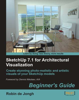 Sketchup 7.1 Begginers Guide Book Review : SketchUp 7.1 for Architectural Visualization Beginners Guide